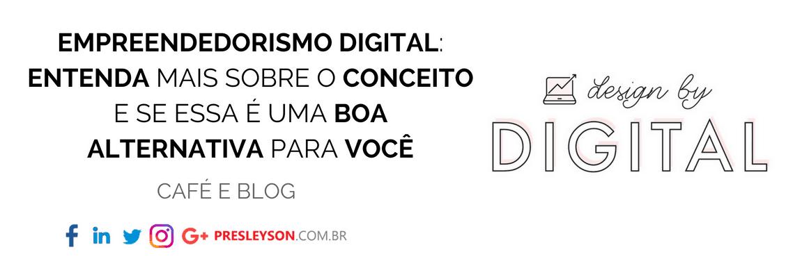 Empreendedorismo digital_ entenda mais sobre o conceito e se essa é uma boa alternativa para você