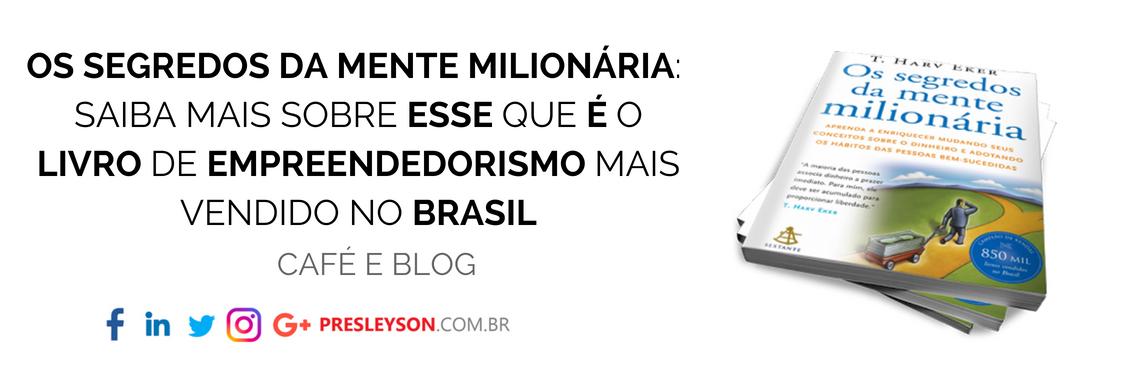Os segredos da mente milionária: saiba mais sobre esse que é o livro de empreendedorismo mais vendido no Brasil